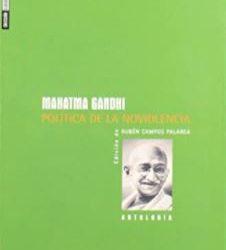 Mahatma Gandhi Politica de la Noviolencia