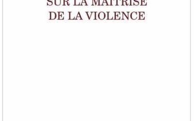 Sur la maîtrise de la violence
