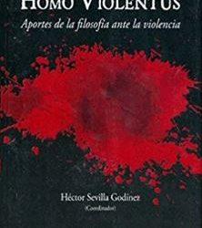 Homo Violentus. aportes de la filosofia ante la violencia
