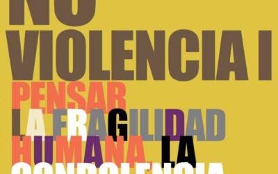 Estudios para la no violencia I. pensar la fragilidad humana, la condolencia y el espacio común