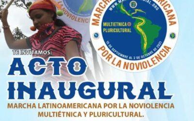 Acto inaugural Marcha Latinoamericana por la Noviolencia Multiétnica y Pluricultural